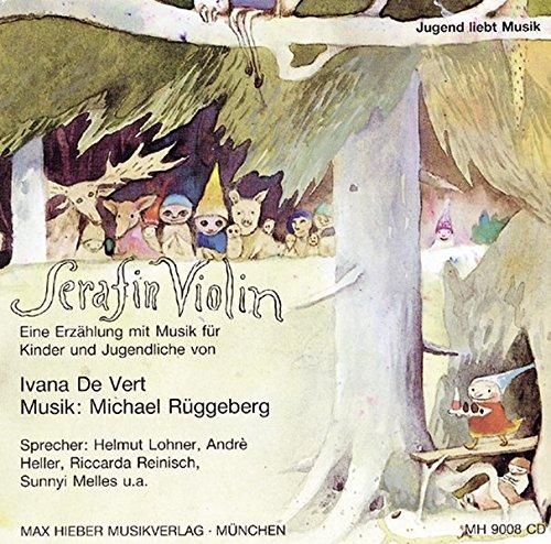 Serafin Violin: Eine Erzählung mit Musik für Kinder und Jugendliche. CD. (Jugend liebt Musik)