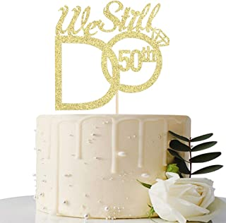 Gold We Still Do 50th Cake Topper - 50th Vow Renewal Wedding Anniversary Party Decoration