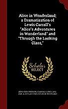 أليس في بلاد العجائب ؛ dramatisation مغامرات Alice In Wonderland و Lewis Carroll من خلال المنظر الزجاج ،