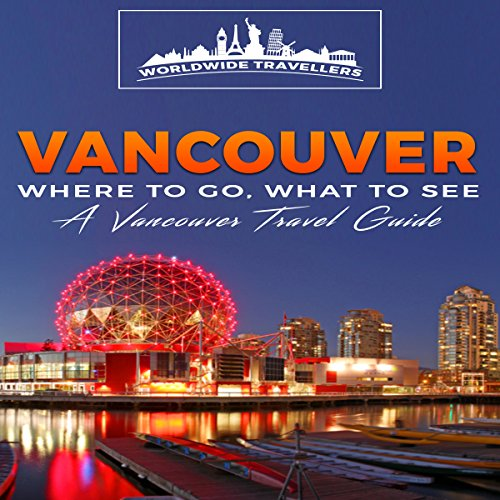 Vancouver: Where to Go, What to See audiobook cover art