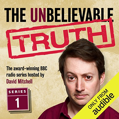 The Unbelievable Truth, Series 1 audiobook cover art