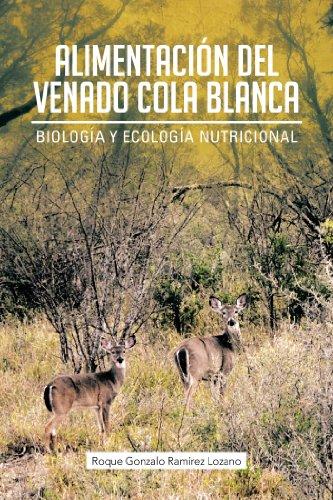 Alimentación Del Venado Cola Blanca: Biología Y Ecología Nutricional (Spanish Edition)