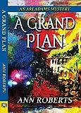 A Grand Plan (Ari Adams Mystery, Band 5) - Ann Roberts