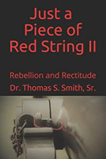 Just a Piece of Red String II: Rebellion and Rectitude