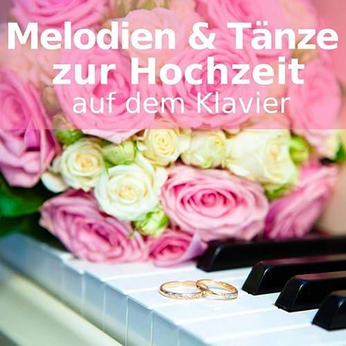 Champagner Arie Piano Version By Hochzeitslieder Hochzeitsmarsch