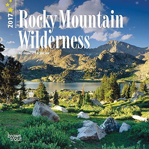 Rocky Mountain Wilderness 2017 Small Wall Calendar