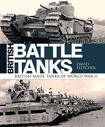 British Battle Tanks: British-made tanks of World War II (English Edition)
