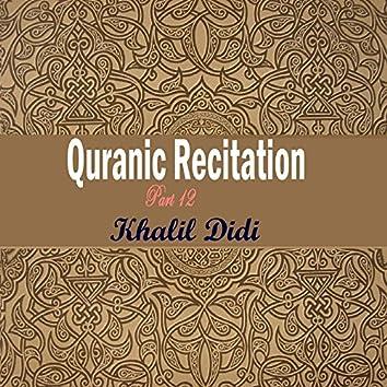 Quranic Recitation Part 12 (Quran)