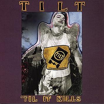 'Til It Kills