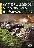 Mythes et légendes scandinaves en Normandie de Patrice LAJOYE (12 septembre 2011) Broché - 12/09/2011