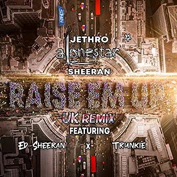 Raise 'Em Up (Remix)