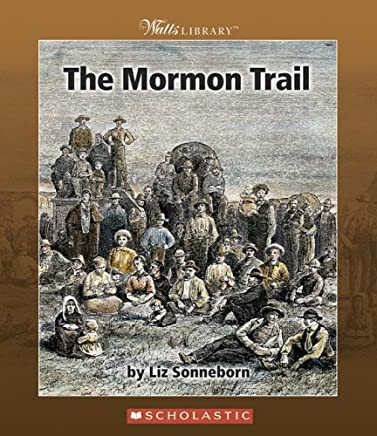 The Mormon Trail (Watts Library: American West) by Liz Sonneborn (2005-09-01)