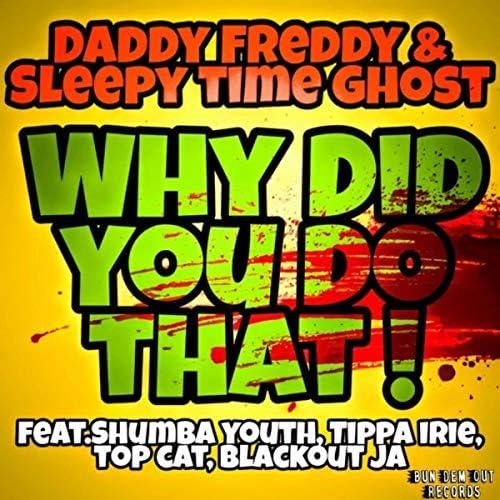 Daddy Freddy, Sleepy Time Ghost & Shumba Youth feat. Tippa Irie, Top Cat & Blackout JA