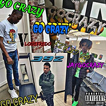 GO Crazy (feat. JayGoCrazy & Vlone Fredo)