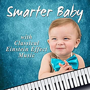 Smarter Baby with Classical Einstein Effect Music: Cognitive Development, Improve Learning Skills, Baby Listen & Learn