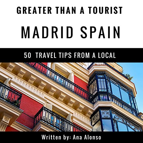 Greater Than a Tourist - Madrid, Spain audiobook cover art