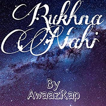 Rukhna Nahi