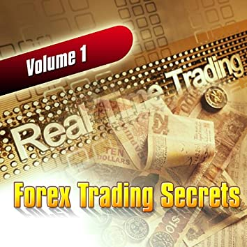 Forex Trading Secrets - Volume 1