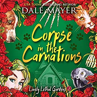 Corpse in the Carnations     Lovely Lethal Gardens, Book 3              By:                                                                                                                                 Dale Mayer                               Narrated by:                                                                                                                                 Vanessa Moyen                      Length: 6 hrs and 16 mins     Not rated yet     Overall 0.0