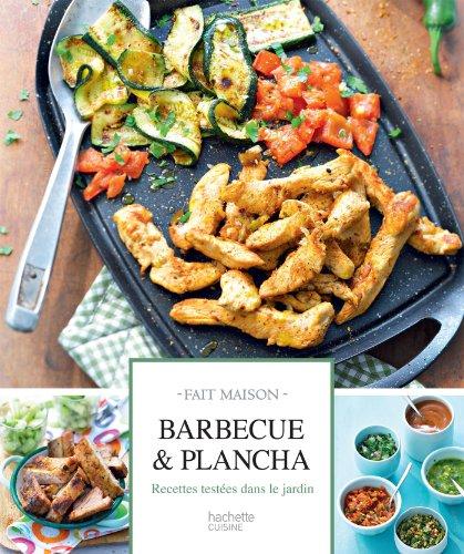 Barbecue et plancha : Recettes testées dans le jardin (Fait Maison)