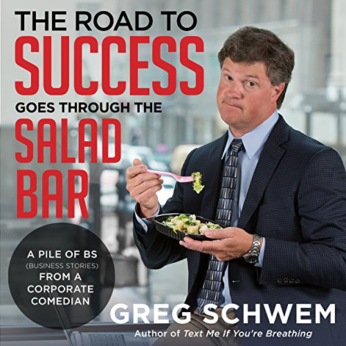 The Road to Success Goes Through the Salad Bar cover art