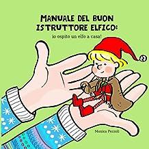 Permalink to MANUALE DEL BUON ISTRUTTORE ELFICO: io ospito un elfo a casa! PDF