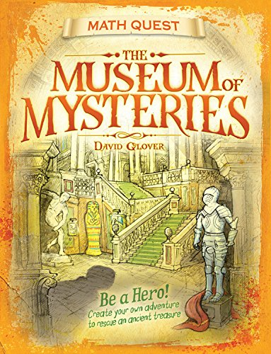 The Museum of Mysteries: Be a Hero! Create Your Own Adventure to Rescue an Ancient Treasure (Math Quest)