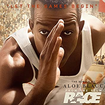 """Let The Games Begin (From The Film """"Race"""")"""