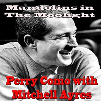 Mandolins in the Moonlight (feat. Mitchell Ayres) [1958 Original Vintage Record]