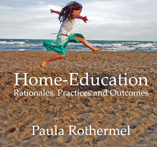 Home-Education: Rationales, Practices and Outcomes (English Edition)