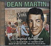 I'll Always Love You by Dean Martin (2003-09-30)