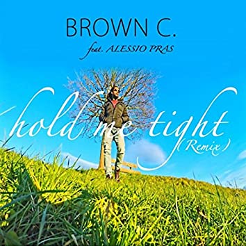 Hold Me Tight (Remix) [feat. Alessio Pras]