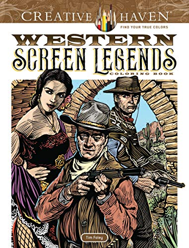 Creative Haven Western Screen Legends Coloring Book (Adult Coloring)