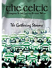 The Celtic, Glasgow Irish and the Great War: The Gathering Storms