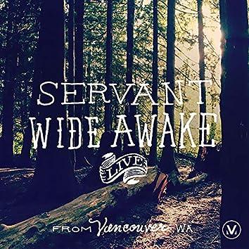 Servant Wide Awake [Live from Vancouver, WA]