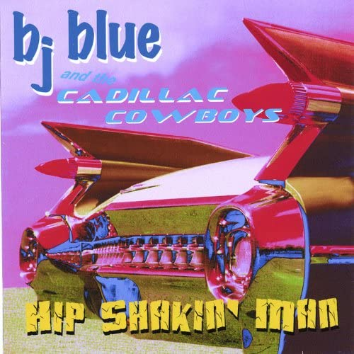 Bj Blue and the Cadillac Cowboys