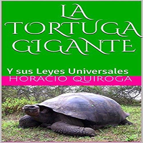 La Tortuga Gigante: Y sus Leyes Universales (Relatos Famosos y Leyes Universales nº 2) audiobook cover art