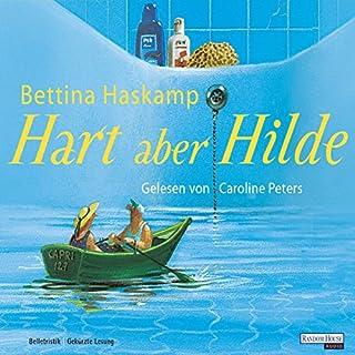 Hart aber Hilde                   Autor:                                                                                                                                 Bettina Haskamp                               Sprecher:                                                                                                                                 Caroline Peters                      Spieldauer: 3 Std. und 24 Min.     57 Bewertungen     Gesamt 3,9