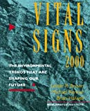 Vital Signs 2000: The Environment Trends That Are Shaping Our Future: The Environmental Trends That Are Shaping Our Future