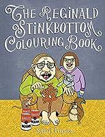 The Reginald Stinkbottom Colouring Book: Colouring Books for Children