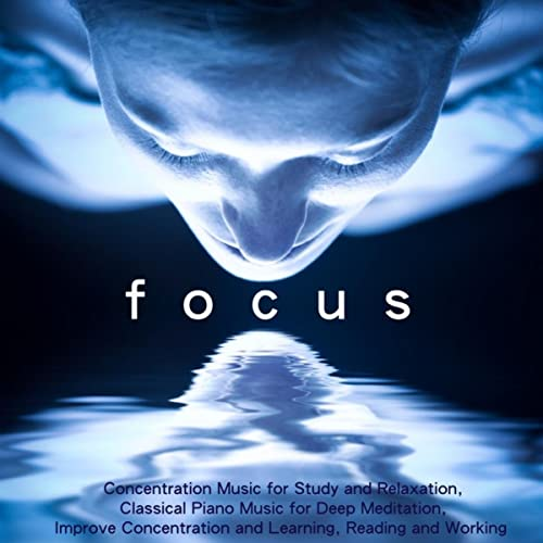 Focus - Concentration Music for Study and Relaxation, Classical