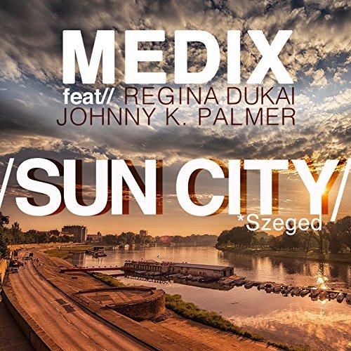 Sun City (feat. Regina Dukai, Johnny K. Palmer) [Medical Cup Promotion Song]