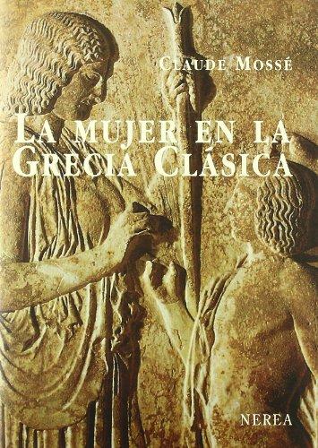 La mujer en la Grecia clásica (Serie Media, Band 12)