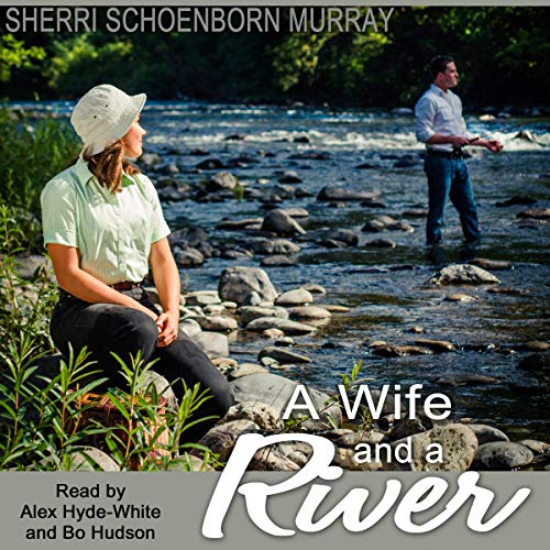 A Wife and a River Audiobook By Sherri Schoenborn Murray cover art