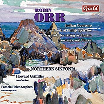 Orr: Italian Overture, From the Book of Philip Sparrow, Rhapsody, Journeys and Places