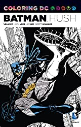 This Adult Coloring Book Features Chapters From One Of The Greatest Graphic Novels All Time BATMAN HUSH Illustrated By Jim Lee Known For His
