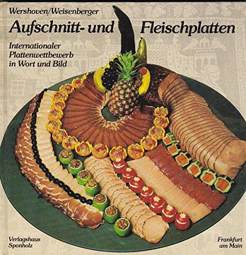 Aufschnitt- & Fleischplatten (Internationaler Plattenwettbewerb in Wort & Bild)