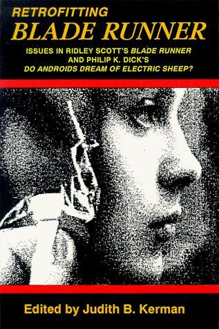 [( Retrofitting Blade Runner: Issues in Ridley Scott's