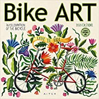 Bike Art 2020 Calendar: In Celebration of the Bicycle