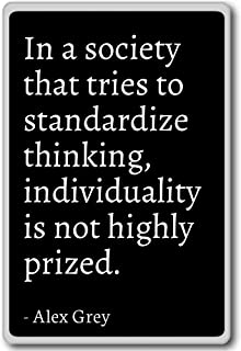 In a society that tries to standardize thinking, ... - Alex Grey - quotes fridge magnet, Black